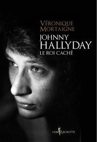 Johnny Hallyday, le roi caché
