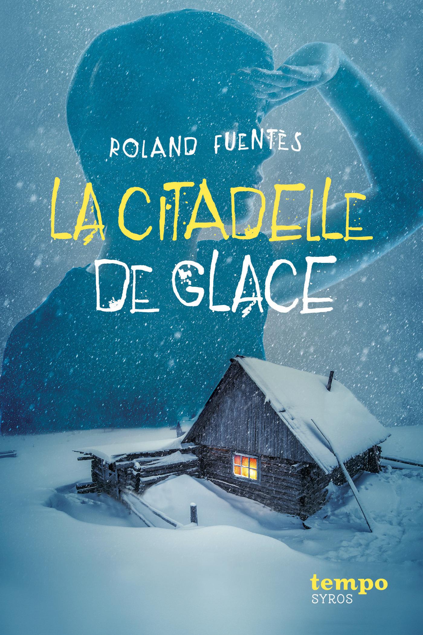 La citadelle de glace | Fuentès, Roland