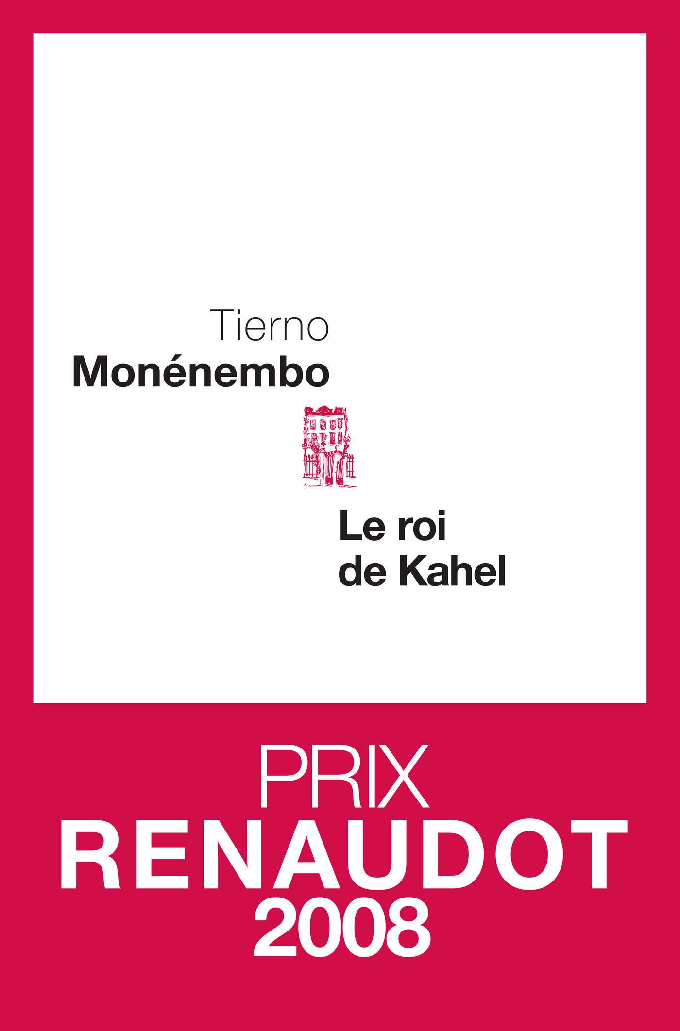 Le Roi de Kahel | Monénembo, Tierno