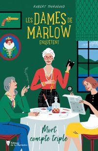 Les Dames de Marlow enquêtent | Thorogood, Robert. Auteur