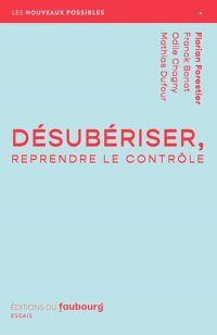 Désubériser, reprendre le contrôle | Bonot, Franck. Auteur