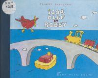 Igor, Olaf et Bobby