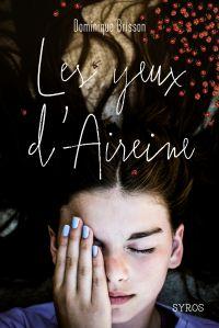Les Yeux d'Aireine | Brisson, Dominique. Auteur