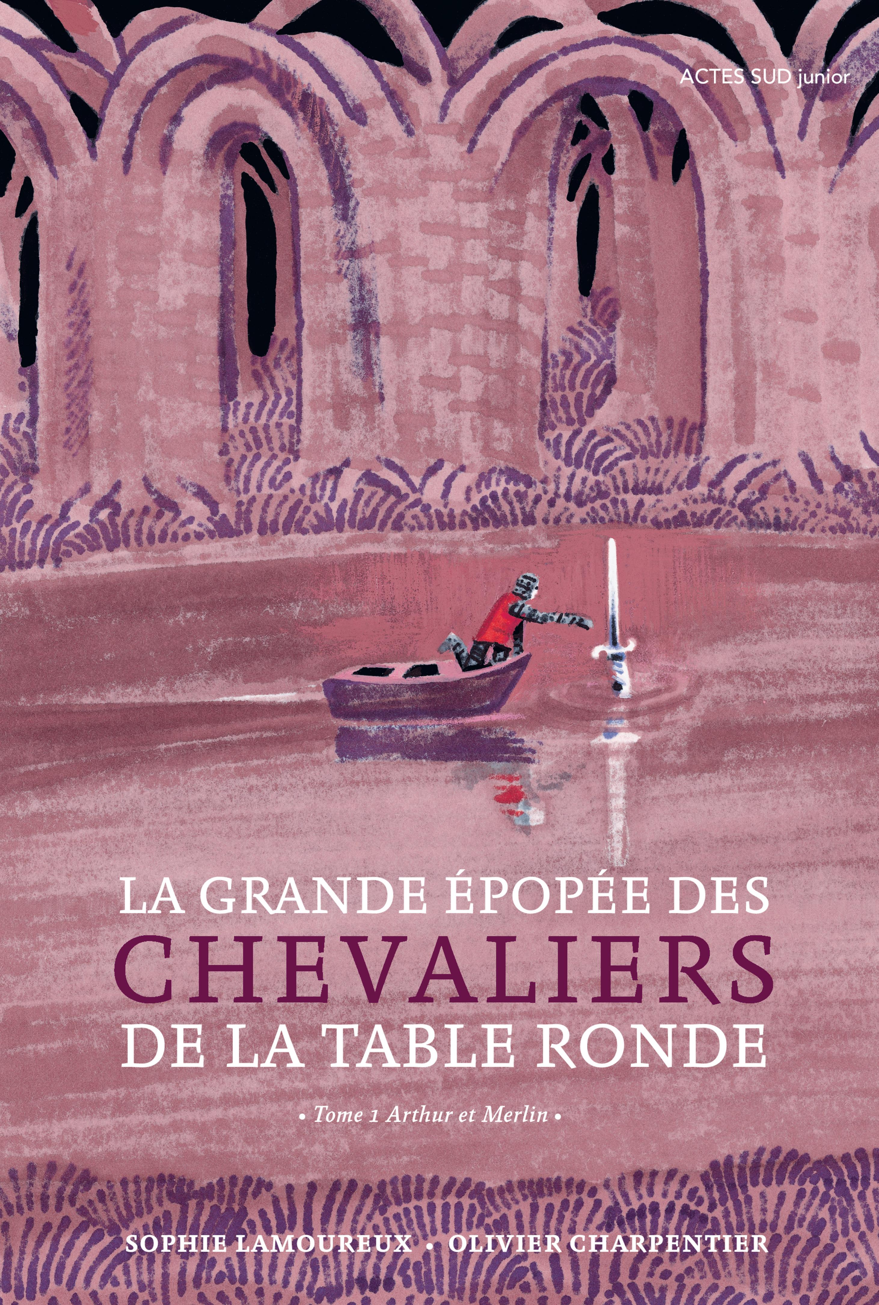 La Grande Epopée des chevaliers de la Table ronde T1 | Lamoureux, Sophie