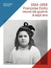 1914-1918, Françoise Dolto,...