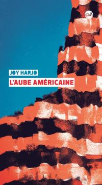 L'Aube américaine | Harjo, Joy. Auteur