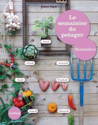 Le semainier du potager - N...
