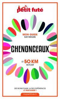 CHENONCEAUX ET 50 KM AUTOUR...