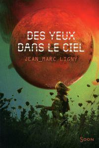Des yeux dans le ciel | Ligny, Jean-Marc. Auteur