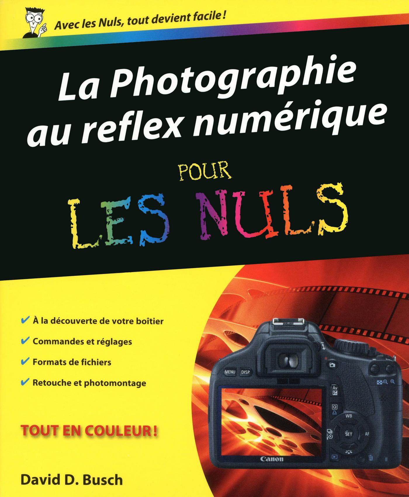 Photographie au reflex numérique Pour les nuls