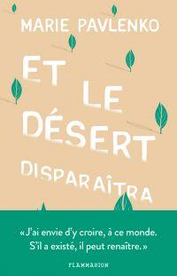 Et le désert disparaîtra | Pavlenko, Marie (1974-....). Auteur