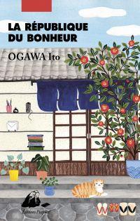 La République du bonheur | Ogawa, Ito (1973-....). Auteur