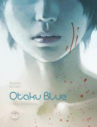 Otaku Blue 1. Tokyo Undergr...
