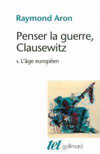 Penser la guerre, Clausewit...