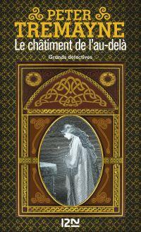 Le châtiment de l'au-delà | Tremayne, Peter (1943-....). Auteur
