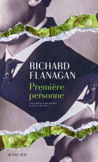 Première Personne | Flanagan, Richard. Auteur