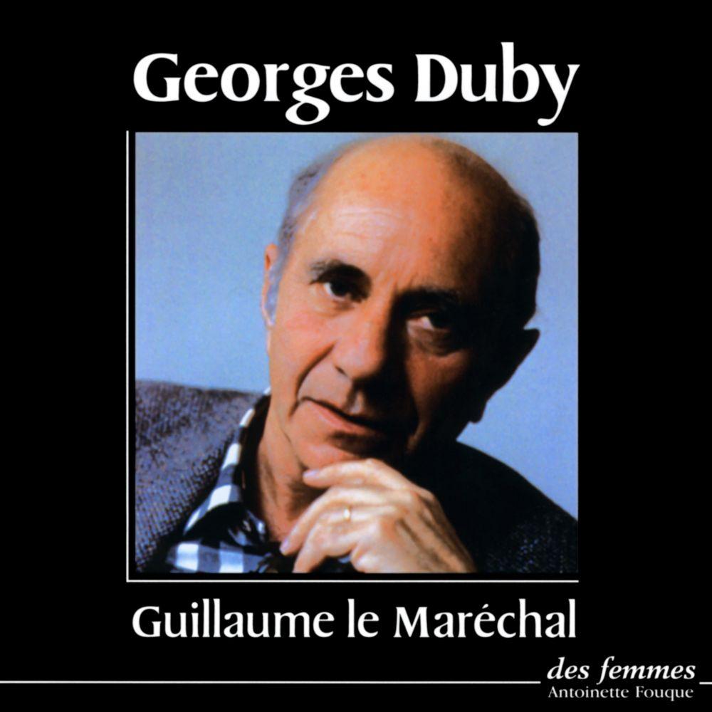 Guillaume le Maréchal | Duby, Georges (1919-1996). Auteur