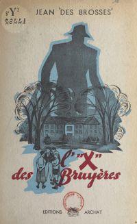 """L'""""X"""" des Bruyères"""