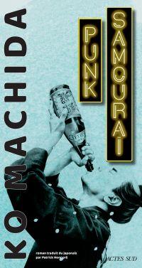 Punk Samouraï | Machida, Ko (1962-....). Auteur