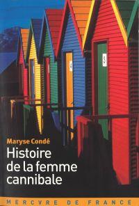 Histoire de la femme cannibale | Condé, Maryse. Auteur