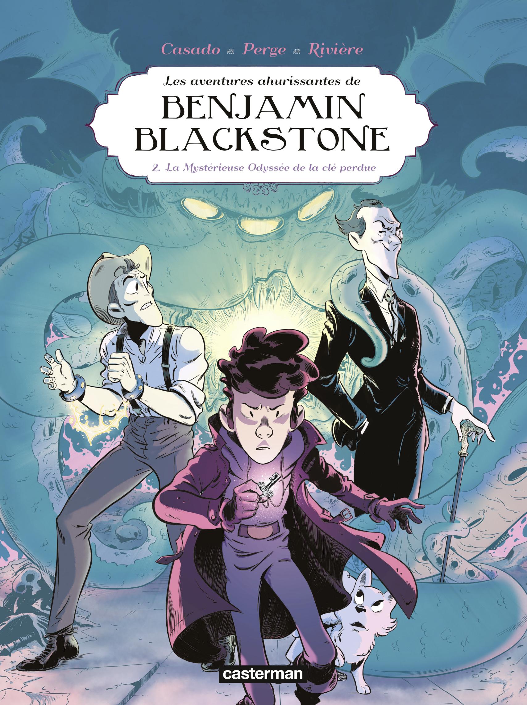 Benjamin Blackstone (Tome 2) - La mystérieuse odyssée de la clé perdue