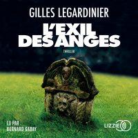 L'Exil des anges | LEGARDINIER, Gilles. Auteur