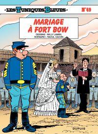 Les Tuniques bleues. Volume 49, Mariage à Fort Bow