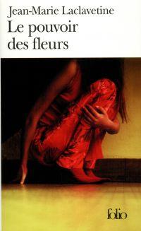 Le pouvoir des fleurs | Laclavetine, Jean-Marie (1954-....). Auteur