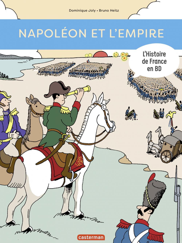L'Histoire de France en BD - Napoléon et l'Empire | Joly, Dominique. Auteur