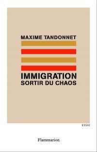 Immigration - Sortir du chaos