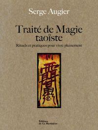 Traité de magie taoïste. Ri...
