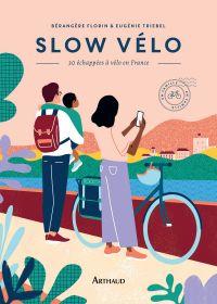 Slow vélo. 30 échappées en ...