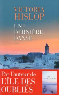 Une dernière danse | Hislop, Victoria (1959-....). Auteur