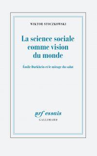 La science sociale comme vision du monde. Émile Durkheim et le mirage du salut