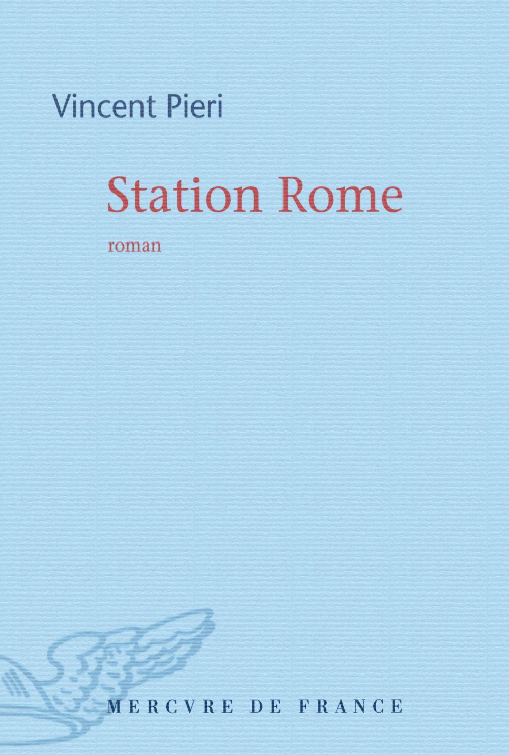 Station Rome | Pieri, Vincent (1982?-....). Auteur