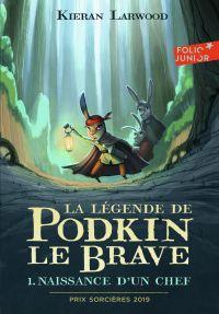 La légende de Podkin Le Brave (Tome 1) - Naissance d'un chef