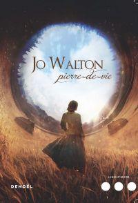 Pierre-de-vie | Walton, Jo. Auteur