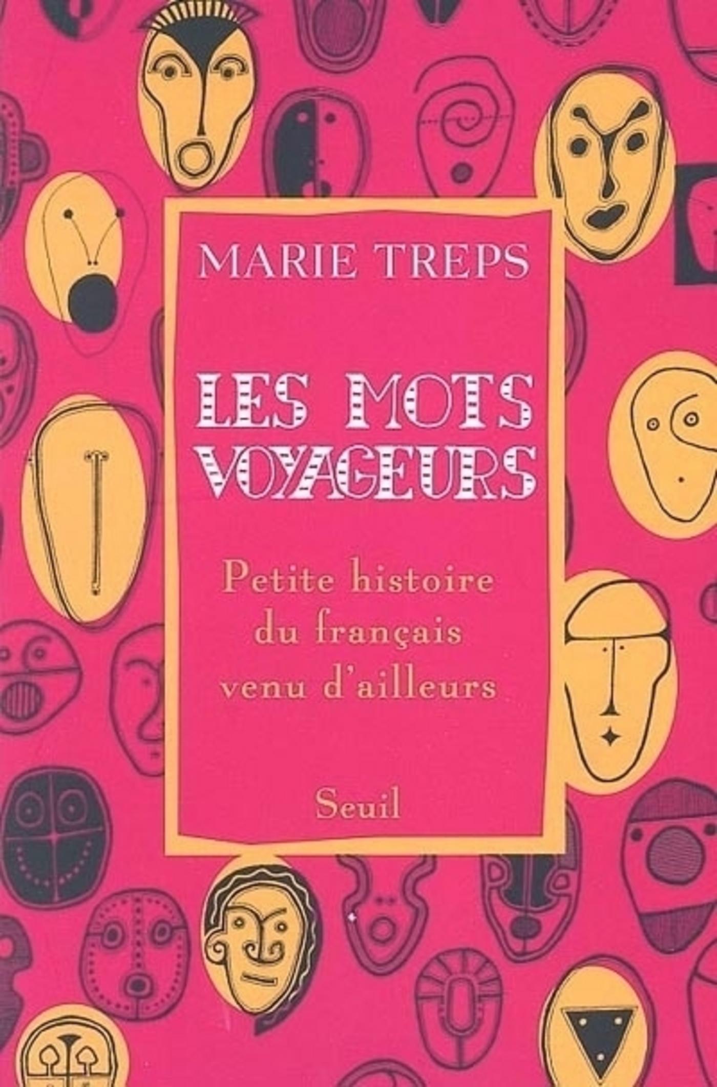 Les Mots voyageurs. Petite histoire du français venu d'ailleurs