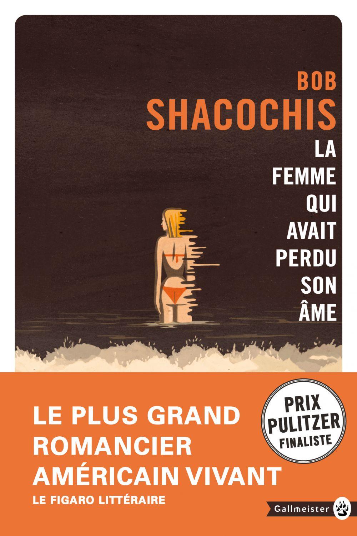 La femme qui avait perdu son âme | Shacochis, Bob (1951-....). Auteur