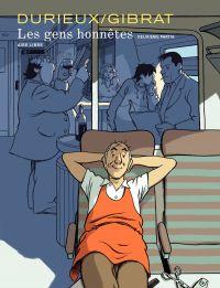 Les gens honnêtes - Tome 2 | Gibrat (1954-....). Auteur