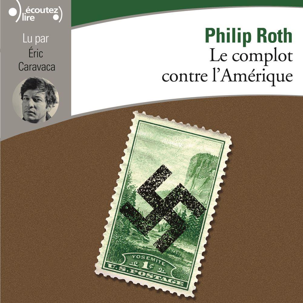 Le complot contre l'Amérique | Roth, Philip. Auteur