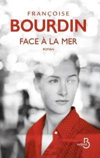 Face à la mer | BOURDIN, Françoise. Auteur