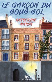 Le Garçon du sous-sol | MARSH, Katherine. Auteur
