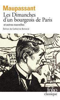 Les Dimanches d'un bourgeois de Paris et autres nouvelles | Maupassant, Guy de (1850-1893). Auteur