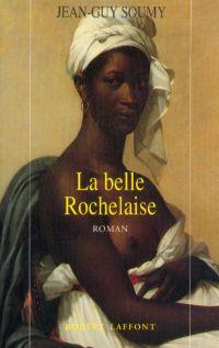 La Belle Rochelaise | SOUMY, Jean-Guy. Auteur