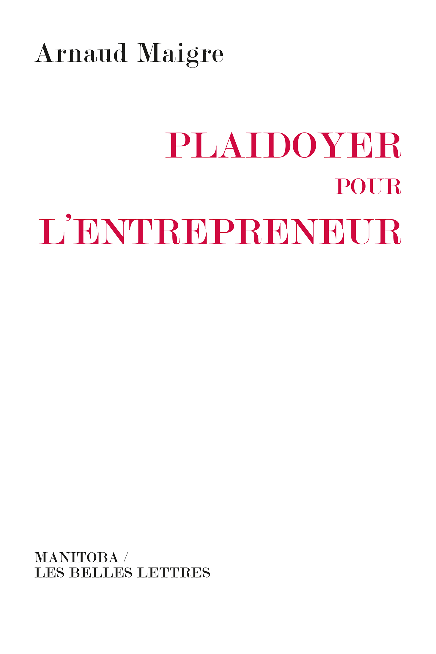 Plaidoyer pour l'entrepreneur