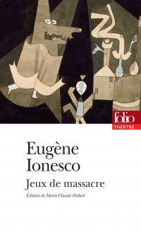 Jeux de massacre | Ionesco, Eugène (1909-1994). Auteur