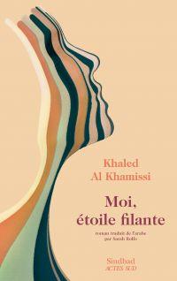 Moi, étoile filante | Khamissi, Khaled (1962-....). Auteur