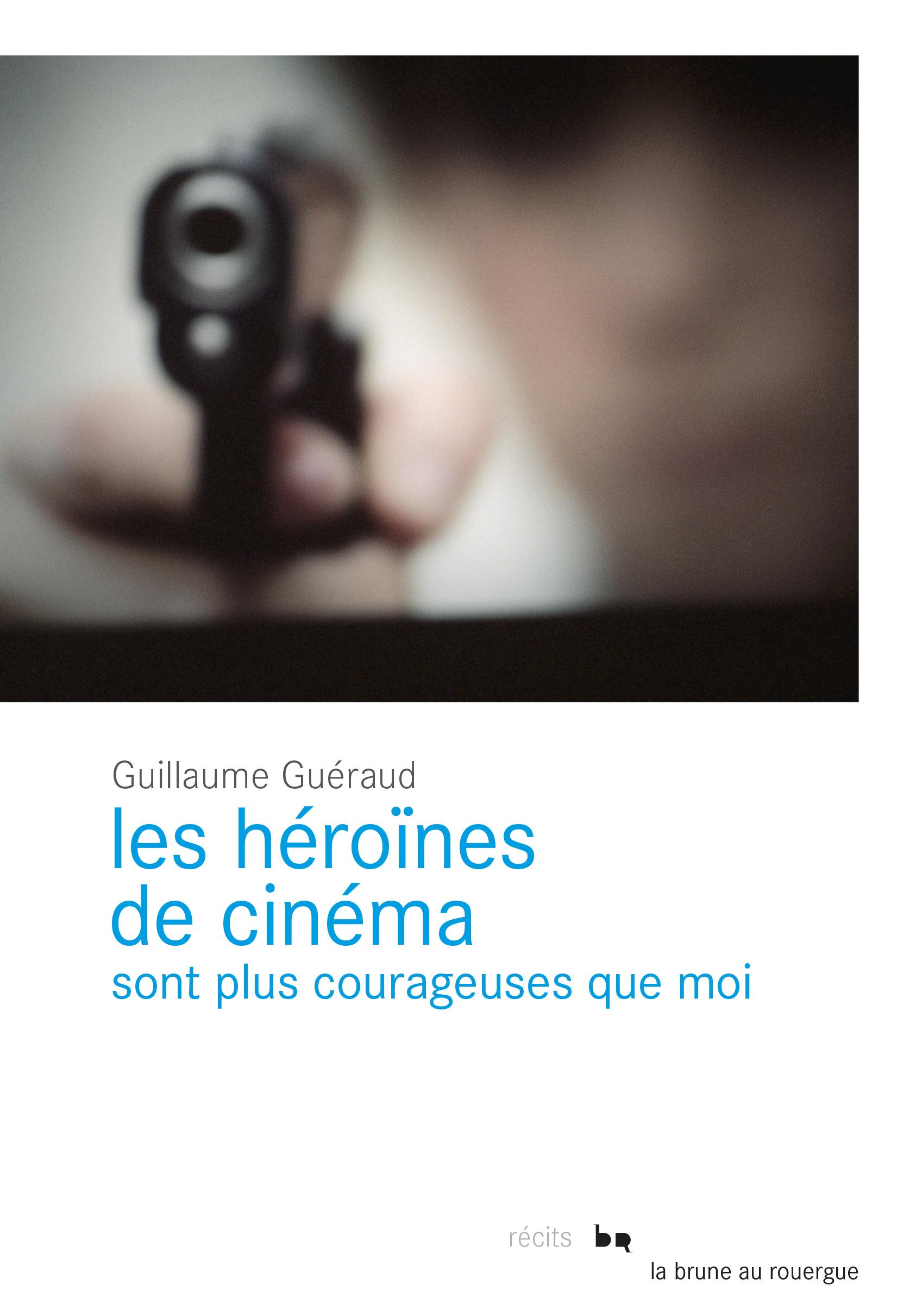Les héroïnes de cinéma sont plus courageuses que moi