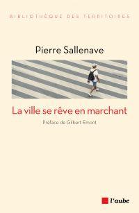 La ville se rêve en marchant | Sallenave, Pierre (1972-....). Auteur